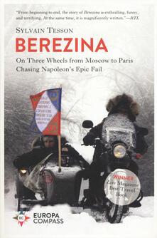 Beresina. On three wheels from Moscow to Paris chasing Napoleons epic fail.pdf