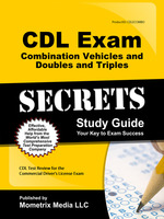 CDL Exam Combination Vehicles and Doubles and Triples Secrets, Study Guide: CDL Test Review for the Commercial Driver's License Exam