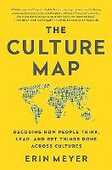 Libro in inglese The Culture Map: Decoding How People Think, Lead, and Get Things Done Across Cultures Erin Meyer