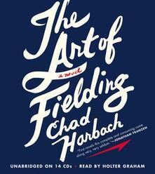 The Art of Fielding Lib/E - Chad Harbach - cover