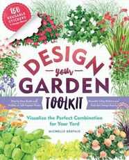Libro in inglese Design-Your-Garden Toolkit: Visualize the Perfect Combination for Your Yard; Step-by-Step Guide with Profiles of 128 Popular Plants, Reusable Cling Stickers, and Fold-Out Design Board Michelle Gervais