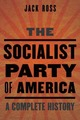 Socialist Party of America: A Complete...