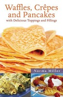 Waffles, Crepes and Pancakes: With Delicious Toppings and Fillings
