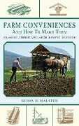 Libro in inglese Farm Conveniences and How to Make Them: Classic American Labor-Saving Devices Byron D Halsted