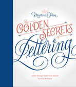 Libro in inglese The Golden Secrets of Lettering: Letter Design from First Sketch to Final Artwork Martina Flor