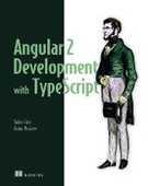 Libro in inglese Angular 2 Development with Typescript Yakov Fain