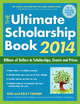 Ultimate Scholarship Book 2014:...