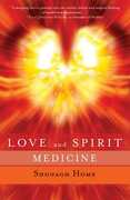 Libro in inglese Love and Spirit Medicine Shonagh Home