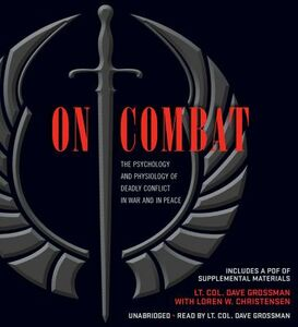Libro inglese On Combat: The Psychology and Physiology of Deadly Conflict in War and in Peace Dave Grossman , Loren W Christensen