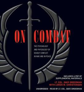 Libro in inglese On Combat: The Psychology and Physiology of Deadly Conflict in War and in Peace  - Dave Grossman