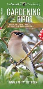 Gardening for Birds: Enhancing Your Yard to Attract and Support Birds - The Cornell Lab of Ornithology - cover