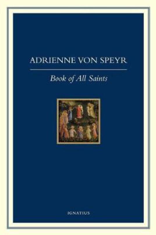 The Book of All Saints - Adrienne Von Speyr,Hans Urs Von Balthasar,D C Schindler - cover