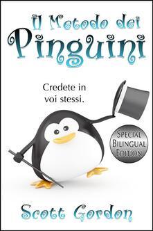 Il Metodo dei Pinguini: Special Bilingual Edition - Scott Gordon - ebook