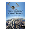Unmanned Aircraft in the National Airspa