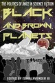 Black and Brown Planets: The Politics...