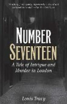 Number Seventeen: A Tale of Intrigue and Murder in London - Louis Tracy - cover