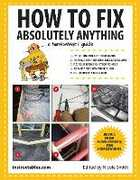 Libro in inglese How to Fix Absolutely Anything: A Homeowner's Guide Instructables.com