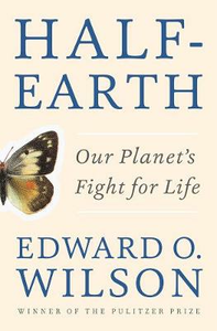 Libro in inglese Half-Earth: Our Planet's Fight for Life  - Edward O. Wilson
