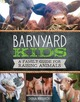 Barnyard Kids: A Family Guide for...