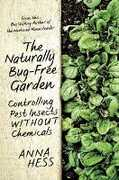 Libro in inglese The Naturally Bug-Free Garden: Controlling Pest Insects Without Chemicals Anna Hess
