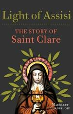 Light of Assisi: The Story of Saint Clare