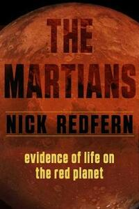 Libro in inglese The Martians: Evidence of Life on the Red Planet Nick Redfern