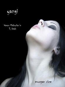 Yazgi. Vampir mektuplari'in. Vol. 4 - Morgan Rice - ebook