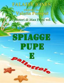 Spiagge, pupe e pallottole - Falafel Jones - ebook
