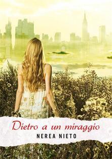 Dietro a un miraggio - Nerea Nieto - ebook