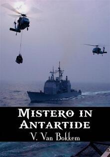 Mistero in Antartide - Vianka Van Bokkem - ebook