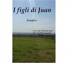 I Figli Di Juan - Ronyfer - ebook