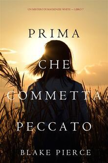 Prima Che Commetta Peccato (Un Mistero di Mackenzie White—Libro 7) - Blake Pierce - ebook