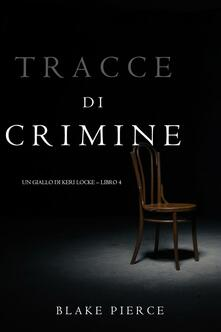 Tracce di Crimine  (Un thriller di Keri Locke—Libro 4) - Blake Pierce - ebook