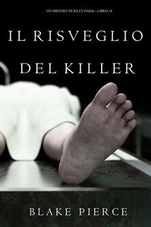 Il Risveglio Del Killer (Un Mistero di Riley Paige—Libro 14) - Blake Pierce - ebook