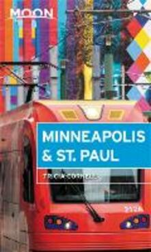 Moon Minneapolis & St. Paul (Fourth Edition) - Tricia Cornell - cover