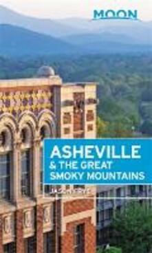 Moon Asheville & the Great Smoky Mountains (Second Edition) - Jason Frye - cover