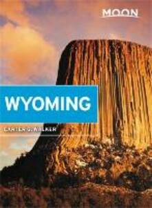 Moon Wyoming (Third Edition): With Yellowstone & Grand Teton National Parks - Carter Walker - cover