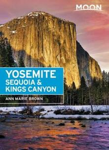 Moon Yosemite, Sequoia & Kings Canyon (Eighth Edition) - Ann Brown - cover
