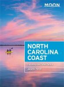 Moon North Carolina Coast (Third Edition): Including the Outer Banks - Jason Frye - cover