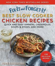 Fix-It and Forget-It Best Slow Cooker Chicken Recipes: Quick and Easy Dinners, Casseroles, Soups, Stews, and More! - Hope Comerford - cover