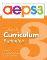 Assessment, Evaluation, and Programming System for Infants and Children (AEPS (R)-3): Curriculum, Volume 3: Beginning