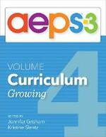 Assessment, Evaluation, and Programming System for Infants and Children (AEPS (R)-3): Curriculum, Volume 4: Growing