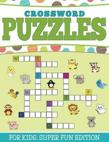 Crossword Puzzles For Kids: Super Fun Edition - Speedy Publishing LLC - cover
