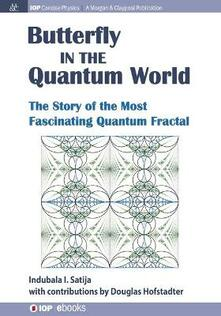 The Butterfly in the Quantum World: The Story of the Most Fascinating Quantum Fractal - Indubala I Satija - cover