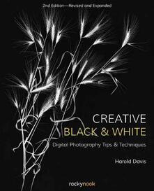 Creative Black and White - Harold Davis - cover