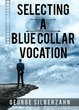 Selecting a Blue Collar Vocation