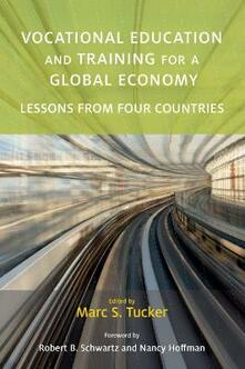 Vocational Education and Training for a Global Economy: Lessons from Four Countries - cover