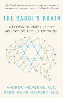The Rabbi's Brain: Mystics, Moderns and the Science of Jewish Thinking - Andrew Newberg,David Halpern - cover