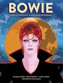 BOWIE: Stardust, Rayguns, and Moonage Daydreams - Michael Allred,Steve Horton - cover