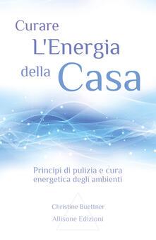 Criticalwinenotav.it Curare l'energia della casa. Principi di pulizia e cura energetica degli ambienti Image